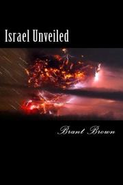 Israel Unveiled by Brant Brown
