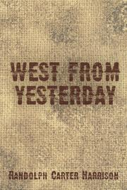 WEST FROM YESTERDAY by Randolph Carter Harrison