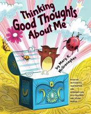 Thinking Good Thoughts About Me by Mary K McGranaghan
