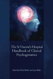 The St Vincent's Hospital Handbook of Clinical Psychogeriatrics by St Vincent's Psychogeriatric Team
