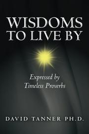 WISDOMS TO LIVE BY by David Tanner