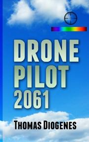 DRONE PILOT 2061 by Thomas Diogenes