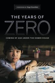 THE YEARS OF ZERO by Seng Ty