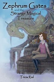 Zephrum Gates and the Strange Magical Treasure by Tricia Riel