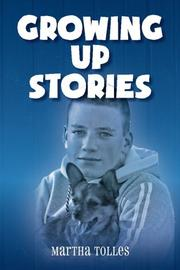 GROWING UP STORIES by Martha Tolles