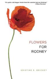 Flowers for Rodney by Kristine E. Brickey