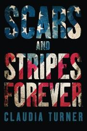 SCARS AND STRIPES FOREVER by Claudia Turner