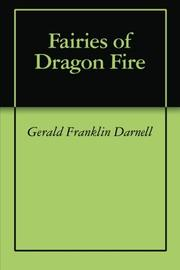FAIRIES OF DRAGON FIRE by Gerald Franklin Darnell