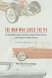 The Man Who Saved the V-8 by Chase Morsey Jr.