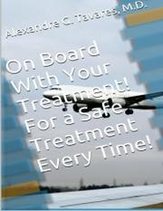On Board with Your Treatment! For a Safe Treatment Every Time! by Alexandre Garcia Tavares
