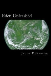 EDEN UNLEASHED by Jacob Duringer