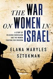 THE WAR ON WOMEN IN ISRAEL by Elana Maryles Sztokman