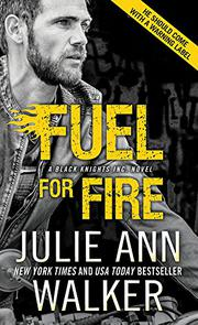 FUEL FOR FIRE by Julie Ann Walker