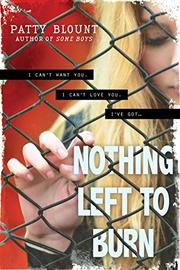 NOTHING LEFT TO BURN by Patty Blount