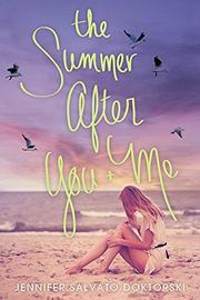 THE SUMMER AFTER YOU AND ME by Jennifer Salvato Doktorski