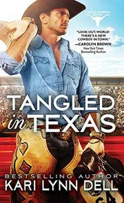 TANGLED IN TEXAS by Kari Lynn Dell