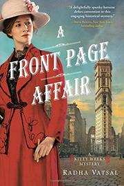 A FRONT PAGE AFFAIR by Radha Vatsal
