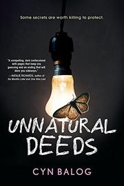 UNNATURAL DEEDS by Cyn Balog