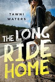 THE LONG RIDE HOME by Tawni  Waters