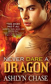 NEVER DARE A DRAGON by Ashlyn Chase