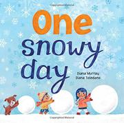 ONE SNOWY DAY by Diana Murray