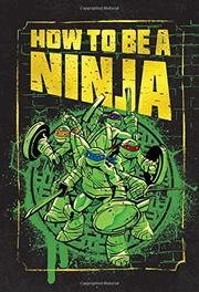 HOW TO BE A NINJA! by Chris  Conti