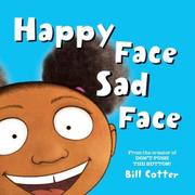 HAPPY FACE SAD FACE by Bill Cotter