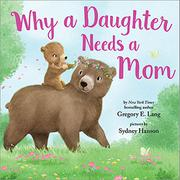 WHY A DAUGHTER NEEDS A MOM by Gregory R. Lange