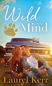WILD ON MY MIND  by Laurel  Kerr