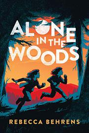 ALONE IN THE WOODS by Rebecca Behrens