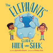THE ELEPHANTS' GUIDE TO HIDE-AND-SEEK by Kjersten Hayes