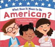 WHAT DOES IT MEAN TO BE AMERICAN? by Rana DiOrio