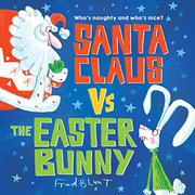 SANTA CLAUS VS. THE EASTER BUNNY by Fred Blunt