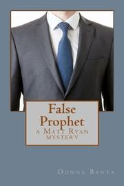 FALSE PROPHET by Donna Banta
