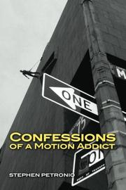 CONFESSIONS OF A MOTION ADDICT by Stephen Petronio
