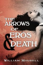 THE ARROWS OF EROS AND DEATH  by William Mourell