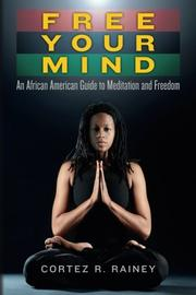 Free Your Mind by Cortez R. Rainey