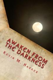 AWAKEN FROM THE DARKNESS by Kevin M. Harker