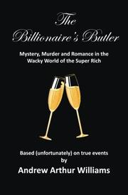 The Billionaire's Butler by Andrew Arthur Williams