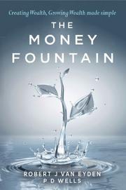THE MONEY FOUNTAIN by Robert J Van Eyden