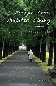 ESCAPE FROM ASSISTED LIVING by Joyce Hicks
