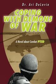 COPING WITH DEMONS OF WAR by Ari DeLevie
