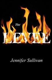 THE LEVEE by Jennifer Sullivan