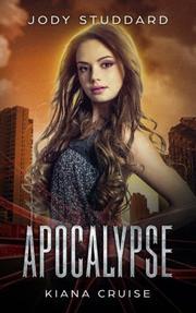 Kiana Cruise: Apocalypse by Jody Studdard