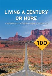 LIVING A CENTURY OR MORE by William Cortvriendt
