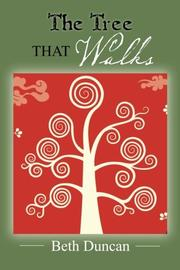 THE TREE THAT WALKS by Beth Duncan