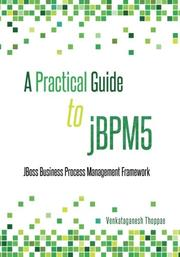 A Practical Guide to jBPM5 by Venkataganesh Thoppae