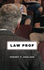 Law Prof by Kenney F. Hegland
