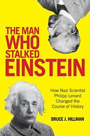 THE MAN WHO STALKED EINSTEIN by Bruce J. Hillman