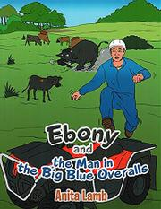 Ebony and the Man in the Big Blue Overalls by Anita Lamb